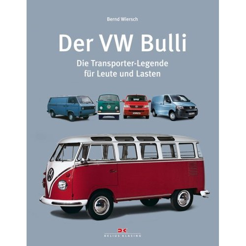 der vw bulli die transporter legende f r leute und. Black Bedroom Furniture Sets. Home Design Ideas